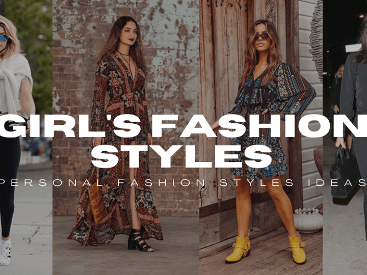 10+ Types of Fashion Styles – According to Your Taste